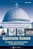 Gigantische Visionen: Architektur und Hochtechnologie im Nationalsozialismus - Michael Ellenbogen