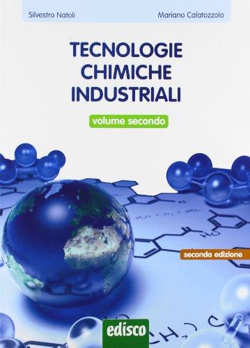 Tecnologie chimiche industriali. Con e-book. Con espansione online. Per gli Ist. tecnici e professionali: 2