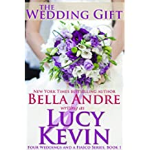 The Wedding Gift (Four Weddings and Fiasco Series, Book 1) (Four Weddings and a Fiasco) (English Edition)