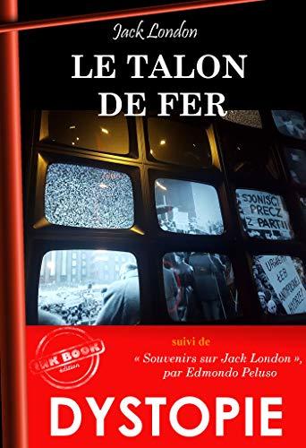 Couverture du livre Le Talon de Fer (Anticipation): suivi de « Souvenirs sur Jack London » (Biographie)