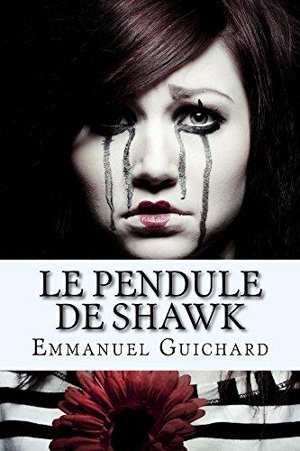 Le Pendule de Shawk (roman fantastique, thriller psychologique, histoire paranormale): Les apparences sont parfois trompeuses