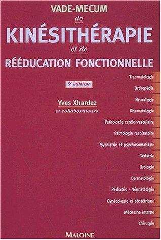Vade-Mecum de kinésithérapie et de rééducation fonctionnelle. 5ème édition