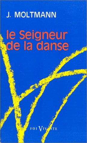 le-seigneur-de-la-danse-essai-sur-la-joie-d-39-tre-libre