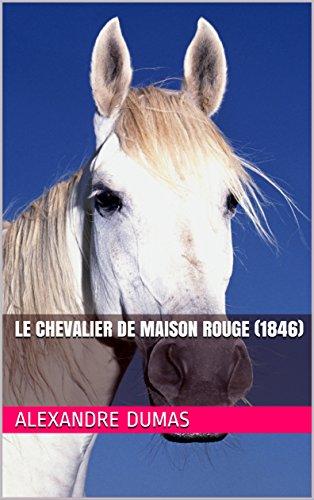 Le Chevalier de Maison Rouge (1846) (French Edition)