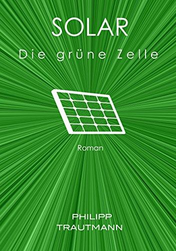 Zelle Solar (Solar: Die grüne Zelle)