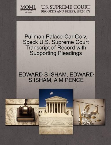 Pullman Palace-Car Co v. Speck U.S. Supreme Court Transcript of Record with Supporting Pleadings