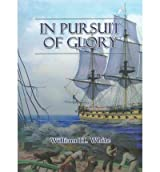 In Pursuit of Glory White, William H ( Author ) May-01-2008 Paperback