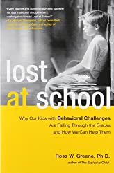 Lost at School: Why Our Kids with Behavioral Challenges are Falling Through the Cracks and How We Can Help Them by Ross W. Greene Ph.D. (2009-10-20)