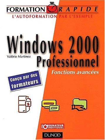 Formation rapide Windows 2000 Professionnel : Fonctions avancées par Valérie Martinez