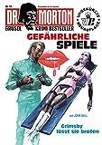DR. MORTON - Grusel Krimi Bestseller 18: Gefährliche Spiele