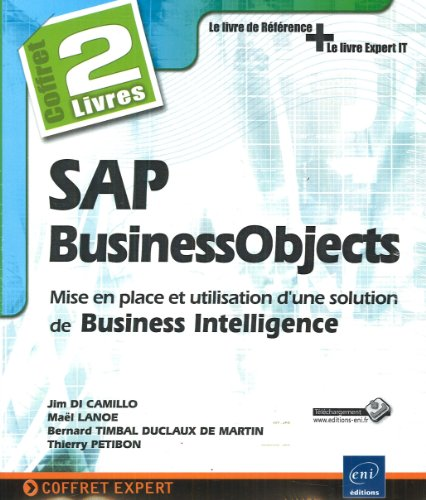 SAP BusinessObjects : mise en place et utilisation d'une solution de Business Intelligence : 2 volumes par Jim Di Camillo, Maël Lanoé, Bernard Timbal Duclaux de Martin, Thierry Petibon