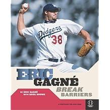 Eric Gagne: Break Barriers (Positively for Kids Books)