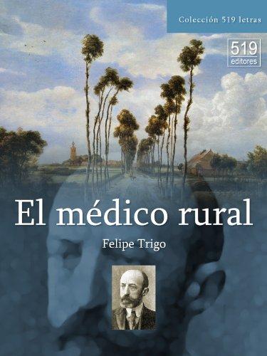 El médico rural por Felipe Trigo