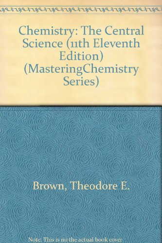 Chemistry: The Central Science (11th Eleventh Edition) (MasteringChemistry Series)
