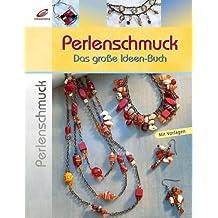 Perlenschmuck: Das große Ideen-Buch