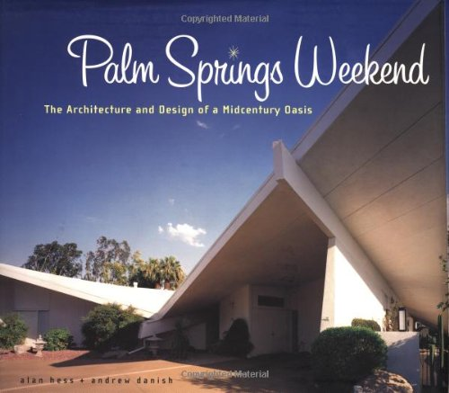 Oasis Palm-design (Palm Springs Weekend: The Architecture and Design of a Midcentury Oasis)