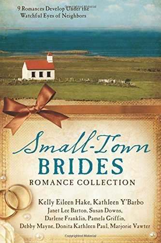Small-Town Brides Romance Collection: 9 Romances Develop Under the Watchful Eyes of Neighbors by Janet Lee Barton (2016-05-01)