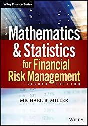 Mathematics and Statistics for Financial Risk Management by Michael B. Miller (2013-12-31)