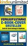 Verkaufsstarke E-Book-Cover erstellen...