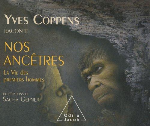 Yves Coppens raconte la Vie des premiers hommes