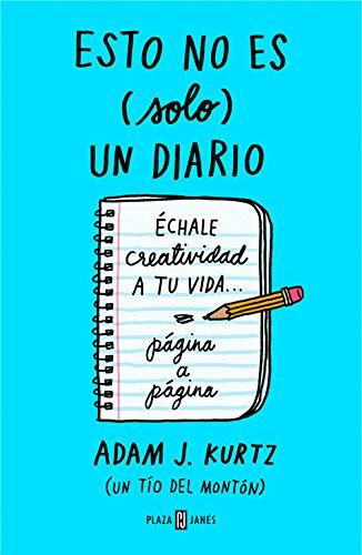 Portada del libro Esto no es (solo) un diario, en azul: Échale creatividad a tu vida... página a página (OBRAS DIVERSAS)
