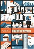 Burn out: Le livre dont vous êtes le chargé de mission