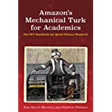 Amazon's Mechanical Turk for Academics: The HIT Handbook for Social Science Research (English Edition)