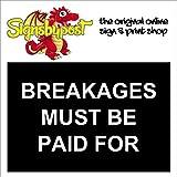 BREAKAGES Must BE Paid for wetterfestes Schild 5174 Aluminium, PVC oder Aufkleber 30cm x 40cm approx 12