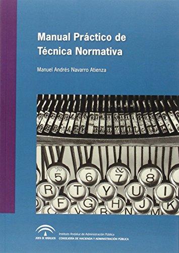 Manual práctico de técnica normativa por Manuel Andrés Navarro Atienza