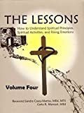 THE LESSONS: HOW TO UNDERSTAND SPIRITUAL PRINCIPLES, SPIRITUAL ACTIVITIES, AND RISING EMOTIONS; VOLUME FOUR