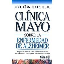 Tratamiento de la diabetes. Guía de la clínica mayoSalud de la prostata. Guía de la clínica mayoPeso saludable. Guía de la clínica mayoLibro del ... mayoEnfermedad de alzheimer. Guía de la c