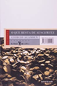 Lo Que Resta De Auschwitz par Giorgio Agamben