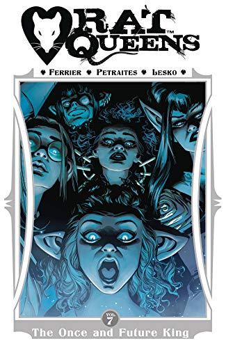 Rat Queens Volume 7: The Once and Future King