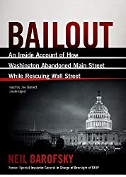 Bailout: An Inside Account of How Washington Abandoned Main Street While Rescuing Wall Street by Neil Barofsky (2012-07-24)