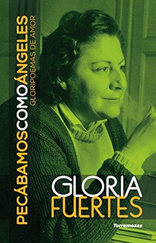 Pecábamos como ángeles: Gloripoemas de amor por Gloria Fuertes