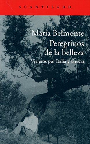 Peregrinos de la belleza : viajeros por Italia y Grecia por María Belmonte Barrenetxea