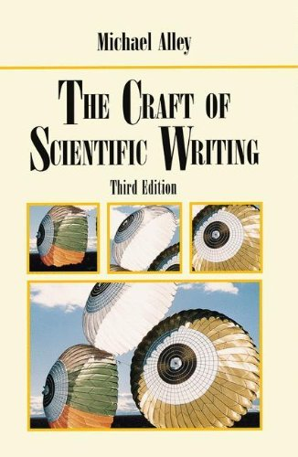 The Craft of Scientific Writing, 3rd Edition by Michael Alley (2009-02-22)