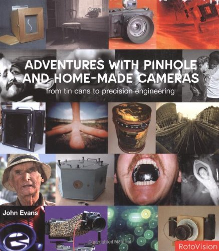 Adventures with Pinhole & Homemade Cameras: from tin cans to precision engineering