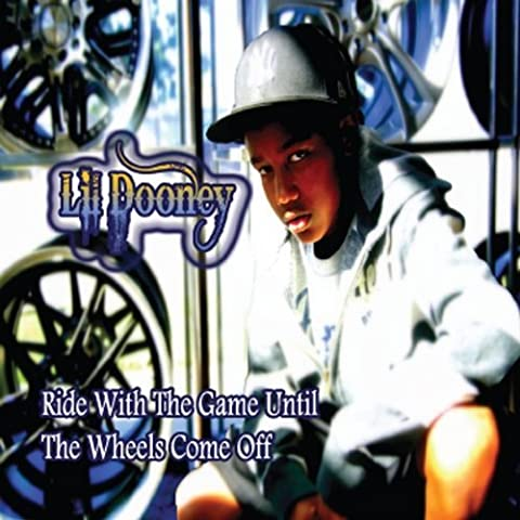 Ride With the Game Until the Wheels Come Off by Lil Dooney (2012-01-10)