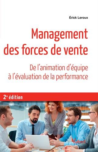 Management de la force de vente - De l'animation d'équipe à l'évaluation de la performance