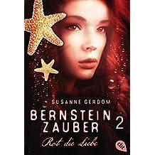 Bernsteinzauber 02 - Rot die Liebe (Die Bernsteinzauber-Reihe)