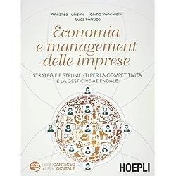 Economia e management delle imprese. Strategie e strumenti per la competitività e la gestione aziendale