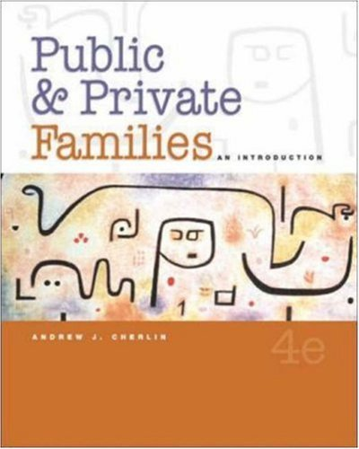 Public and Private Families: An Introduction, with PowerWeb by Andrew J Cherlin (2005-07-23)