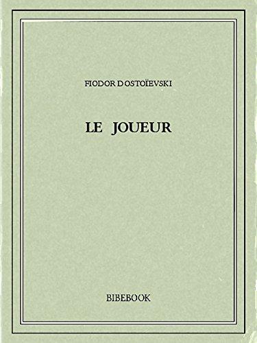 Le joueur par Fiodor Dostoïevski