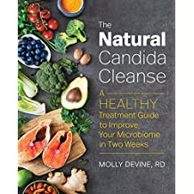 The Natural Candida Cleanse: A Healthy Treatment Guide to Improve Your Microbiome in Two Weeks