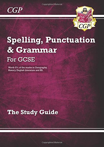 Spelling, Punctuation and Grammar for Grade 9-1 GCSE Study Guide (CGP GCSE English 9-1 Revision)