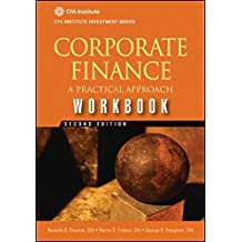 Corporate Finance Workbook: A Practical Approach (CFA Institute Investment Series)