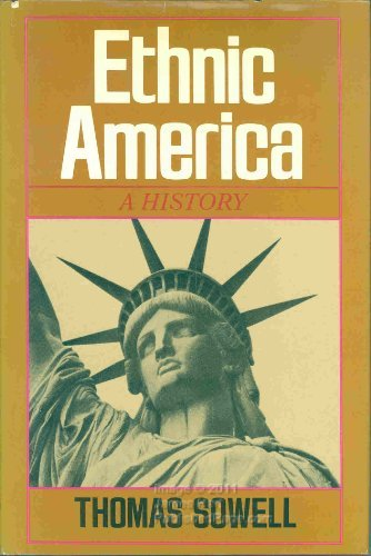 Ethnic America: A History by Thomas Sowell (1981-07-30)