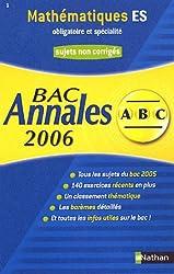 Mathématiques ES obligatoire et spécialité : Annales Bac Sujets non corrigés