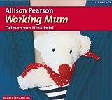 Working Mum: Roman. Gekürzte Lesung